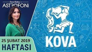 KOVA Burcu 25 Şubat 2019 HAFTALIK Burç Yorumları Astrolog DEMET BALTACI