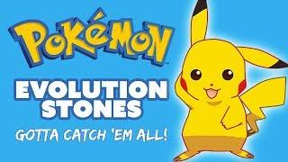 Pokemon Evolution Stones, Gotta Catch 'Em All!