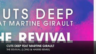 Cuts Deep feat Martine Girault - The Revival (Long & Harris Remix)