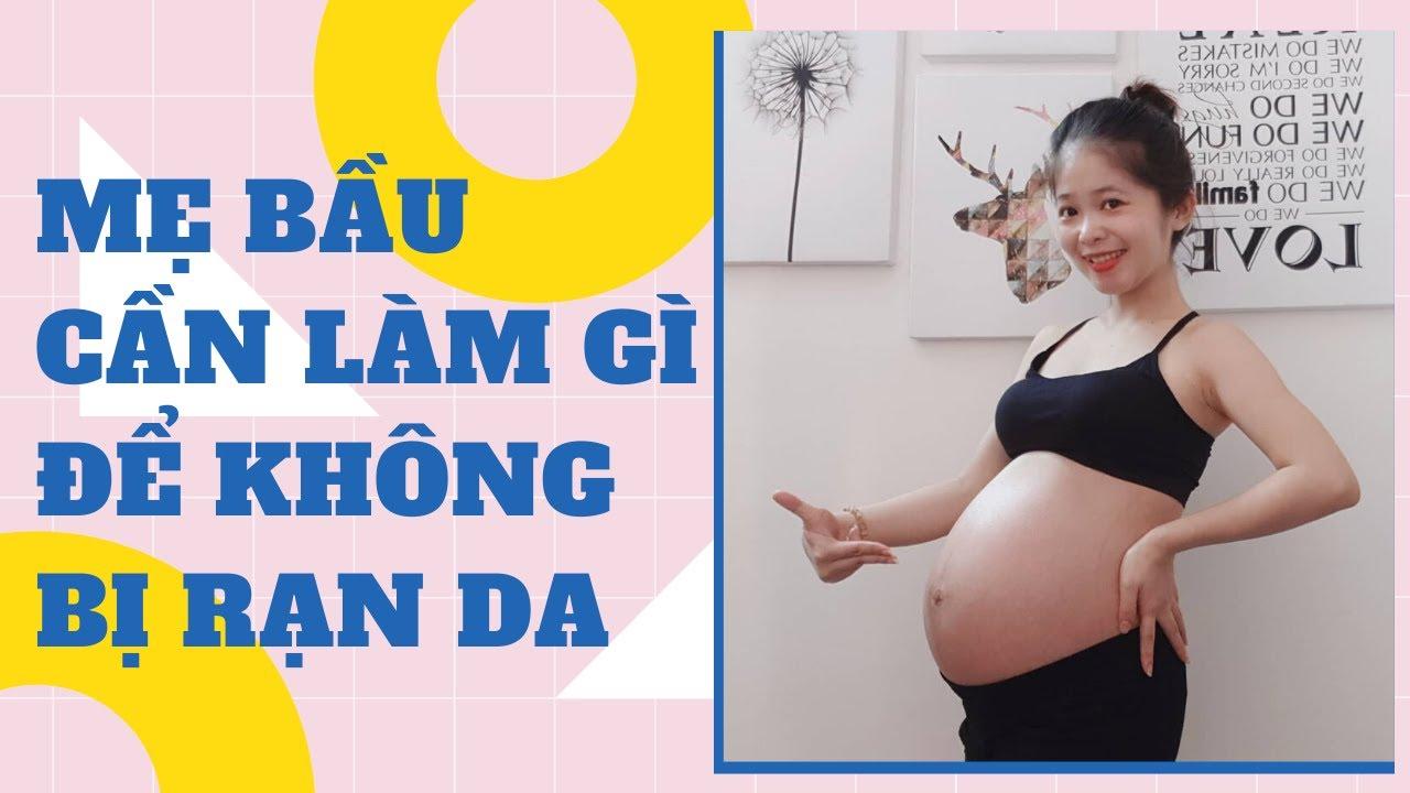 Chia sẽ kinh nghiệm: Mẹ Bầu Cần Làm Gì Để Không Bị Rạn Da Khi Mang Thai