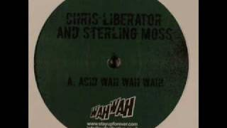 Chris Liberator & Sterling Moss - Acid wah wah wah