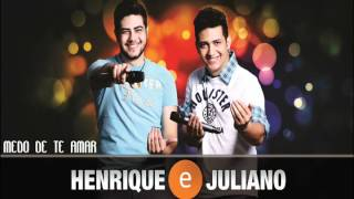Medo de te amar - Henrique e Juliano
