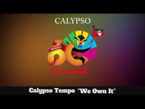 (Antigua Carnival 2016 Calypso Music) Calypso Tempo - We Own It