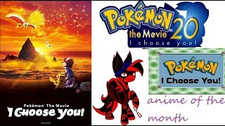 Pokémon the Movie I Choose You Review anime of the month