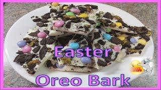 Easter Oreo Bark - Easy Dessert Idea!