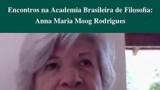 Anna Maria Moog Rodrigues: Encontros na Academia Brasileira de Filosofia