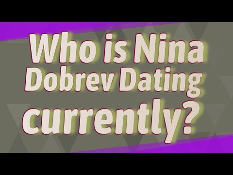 Who Is Nina Dobrev Dating Currently?
