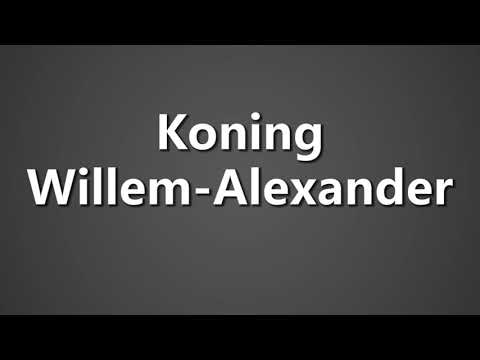 How To Pronounce Koning Willem Alexander