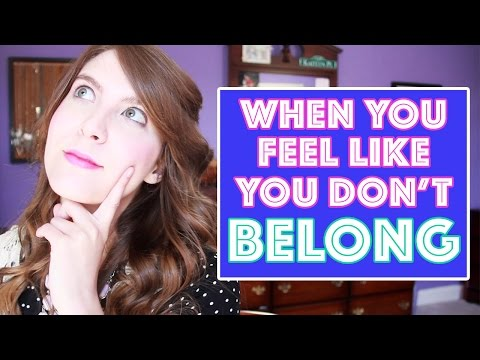 When You Feel Like You Don't Belong (Watch This Video)