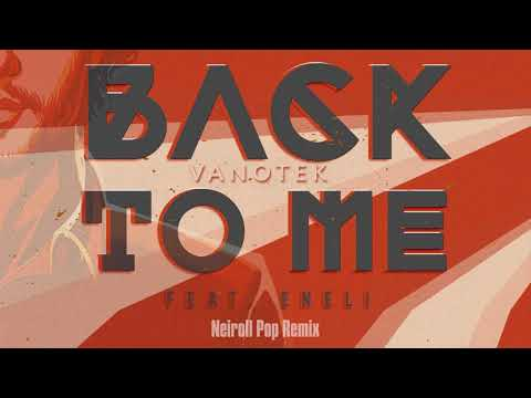 Vanotek feat. Eneli - Back to Me (N.O.A.H Remix)