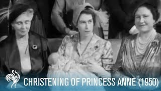 The Royal Family at the Christening Of Princess Anne (1950) | British Pathé