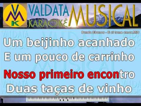 Banda Ebanos   E ai tome amor   BAILÃO   Karaoke