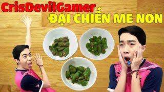 CrisDevilGamer ĐẠI CHIẾN ME NON | Tối nay ăn gì?