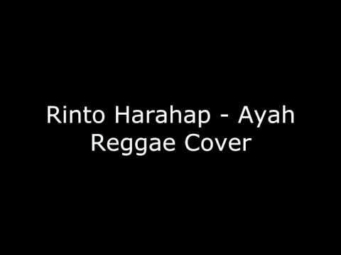 Rinto Harahap - Ayah (Reggae Cover)  (Dave Rastillus)