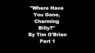 Where Have You Gone, Charming Billy by Time O Brien Audio Part 1