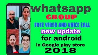 whatsapp group free video and voice call new update for android in Google play store 2018