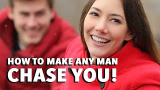 How to Make A Man Chase You (5 Ways to Make Him Yours!)