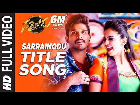 Sarrainodu Full Video Song | Sarrainodu...
