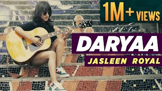Daryaa - Cover Song | Jasleen Royal | Friday Jams With Jasleen | Amit Trivedi | Manmarziyaan