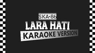 Download lagu SKA 86 LARA HATI MP3