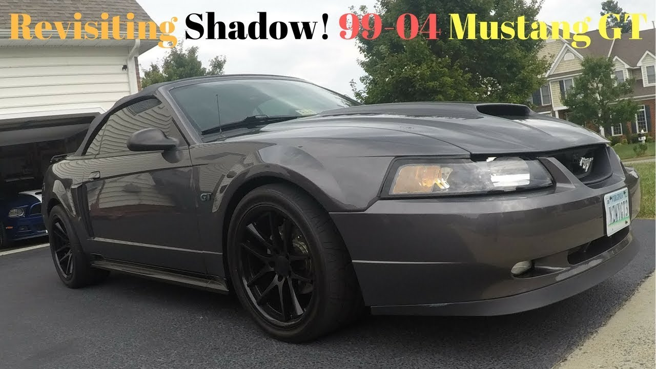 the revisit for shadow 99 04 mustang gt youtube. Black Bedroom Furniture Sets. Home Design Ideas