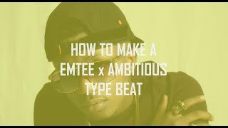 How To Make a EMTEE x Ambitious Type Beat In Fl Studio 12 REAL QUICK