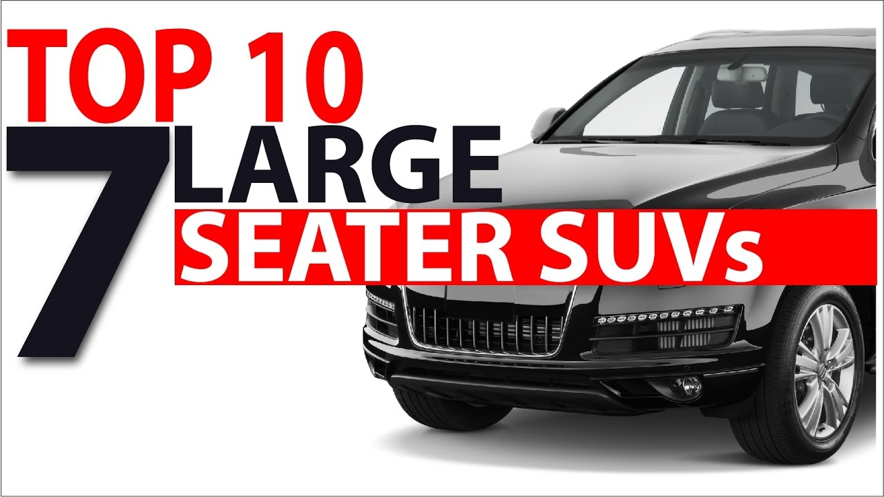 top 10 large 7 seater suvs youtube. Black Bedroom Furniture Sets. Home Design Ideas