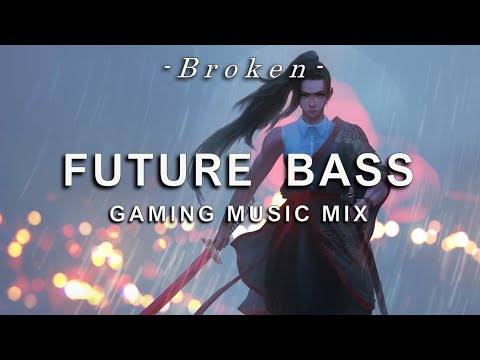 🎵 Best Of Future Bass Mix 2019 | Gaming Music Mix 🎵