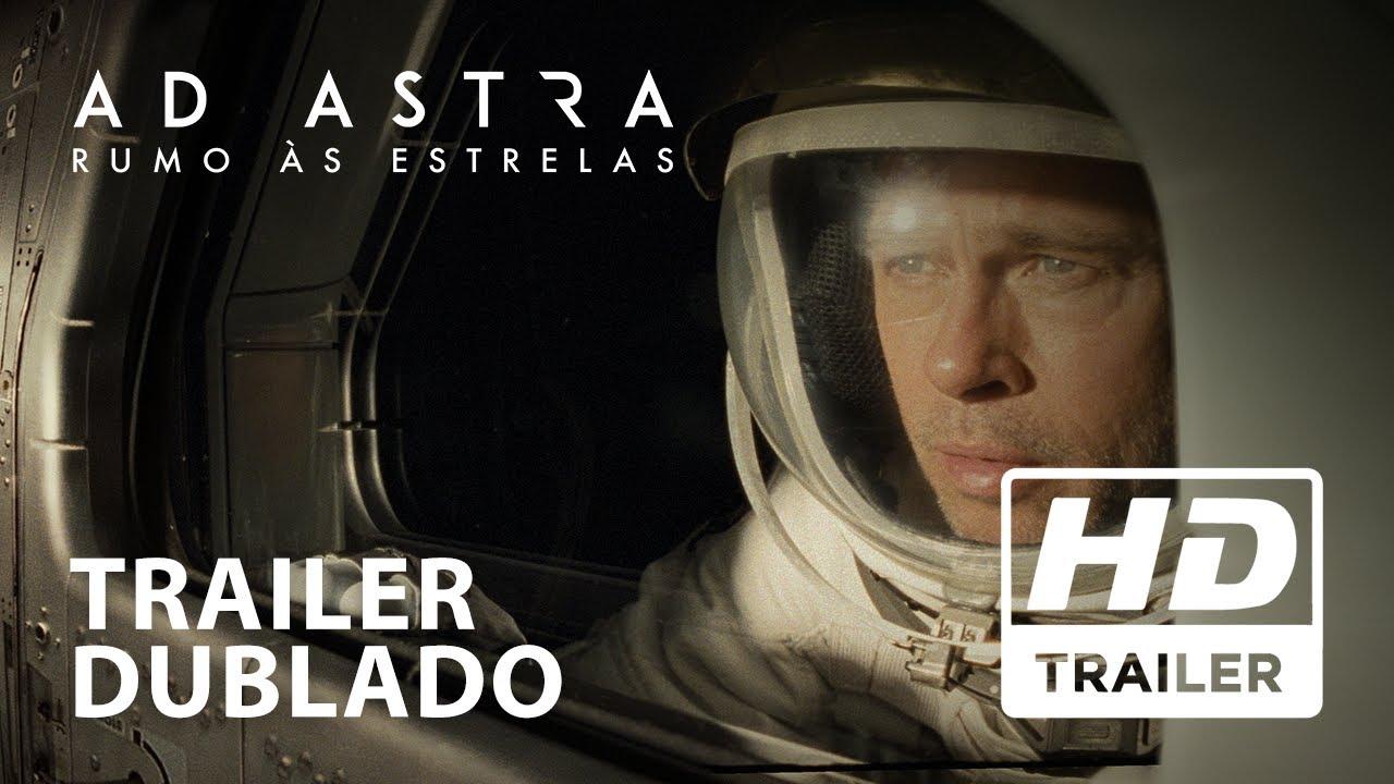 Ad Astra: Rumo Às Estrelas | Trailer Oficial | Dublado HD
