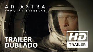 Ad Astra Rumo As Estrelas Trailer Oficial Dublado Hd Youtube
