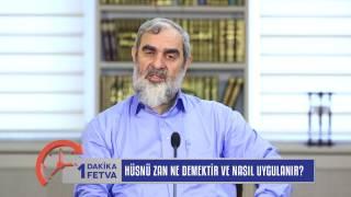 Hüsnü Zan Ne Demektir ve Nasıl UygulanIr? & Nureddin Yıldız