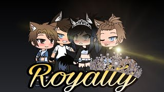 Royalty by Conor Maynard - Gacha Life || GMV - (12+)