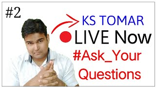 Live Question And Answer | KS TOMAR LIVE |