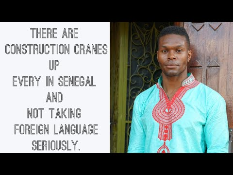 There Are Construction Cranes Up Everywhere In Senegal and Not Taking Foreign Language Seriously