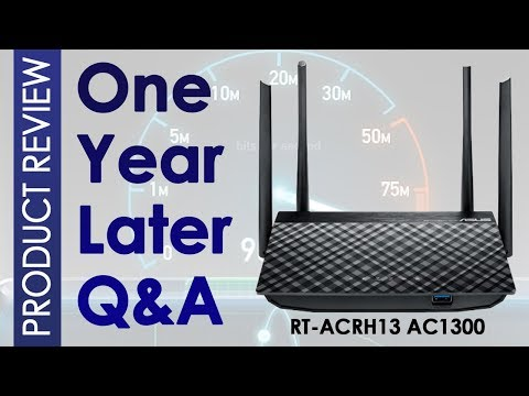 One Year Later Q&A - ASUS RT-ACRH13 AC1300 Router - Followup