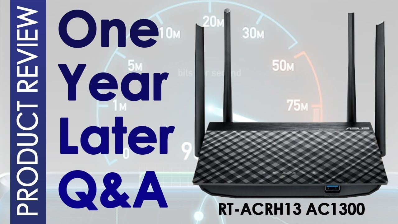 One Year Later Q&A - ASUS RT-ACRH13 AC1300 Router - Followup review and QandA