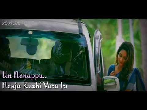 Un Nenappu Nenjukuli Vara Irukku Lyrics Tamil Whatsapp Status