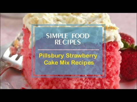 Pillsbury Strawberry Cake Mix Recipes