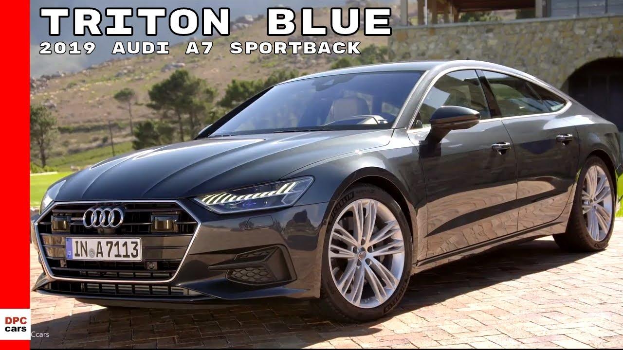2019 Audi A7 Sportback In Triton Blue Color Youtube