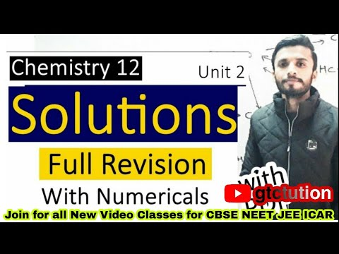 Solutions Full Revision Chemistry 12 Unit 2 | Quick Revision For Board Exams, JEE , NEET and KVPY