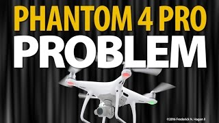 Problem with the Phantom 4 Pro