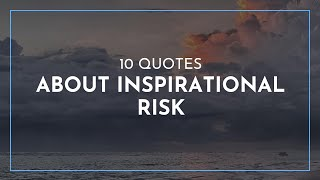 10 Quotes about Inspirational Risk / Good Quotes / Quotes for children