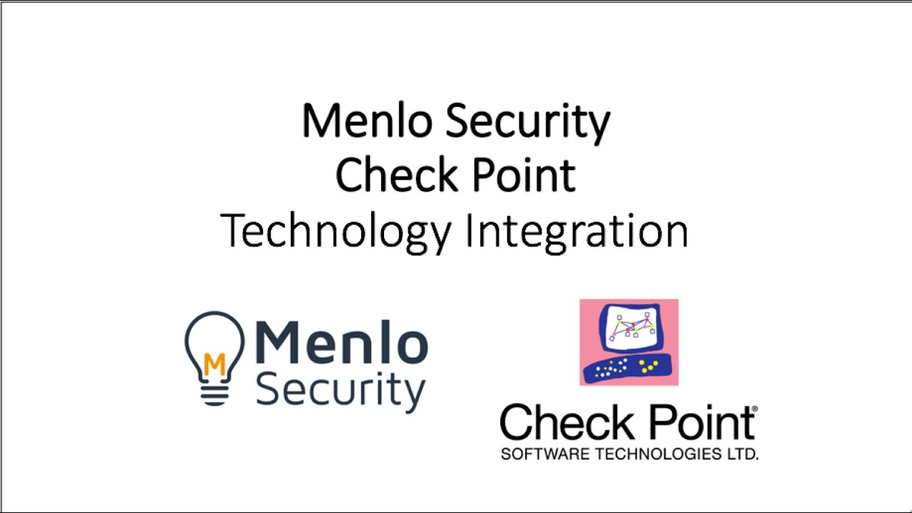 Menlo Security & Check Point Technology Integration Demo