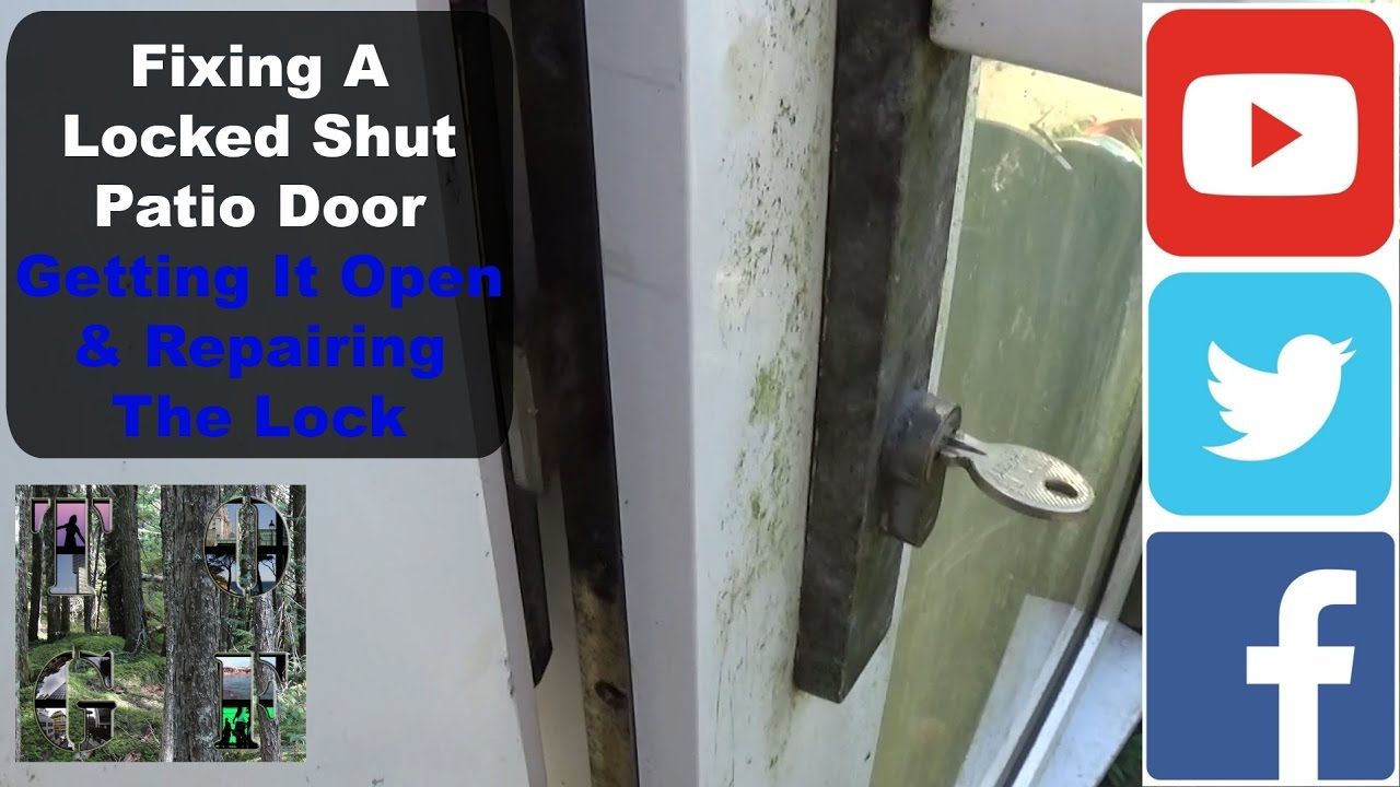 Fixing A Locked Shut Patio Door Getting It Open