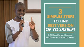 3 simples steps to find the best version of yourself