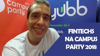 FINTECHS NA CAMPUS PARTY 2018