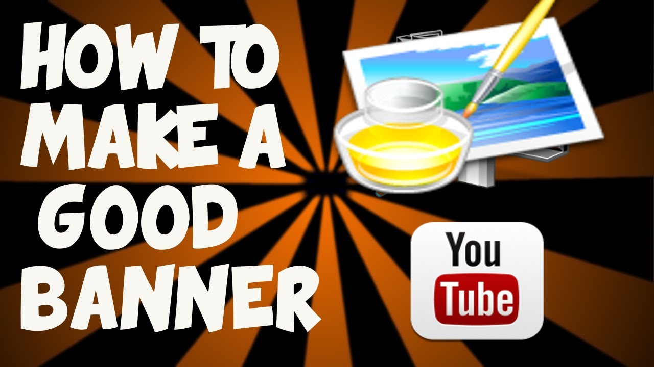 How to make good channel art youtube for How to make a good painting