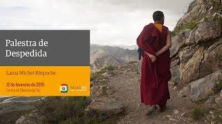 Palestras de despedida com Lama Michel Rinpoche