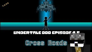 Reacting To: Undertale DDD (Eps 4.5) - Cross Roads [Fanmade OBVIOUSLY]