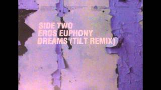 Eros Euphony - Dreams (Tilt Remix)